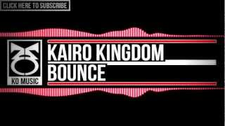 Dubstep | Kairo Kingdom - Bounce