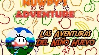 Las Aventuras Del Niño Huevo / Nuwpy's Adventure