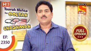 Taarak Mehta Ka Ooltah Chashmah - Ep 2350 - Full Episode - 1st December, 2017