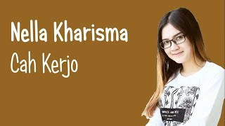 Download lagu Nella Kharisma - Cah Kerjo (Lirik Video)