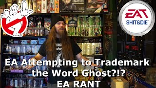EA Attempting to Trademark the Word Ghost?!? EA RANT