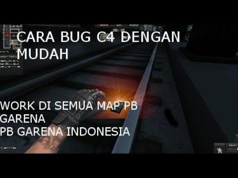 Cara Bug C4 Dengan Mudah All Map PB GARENA INDONESIA