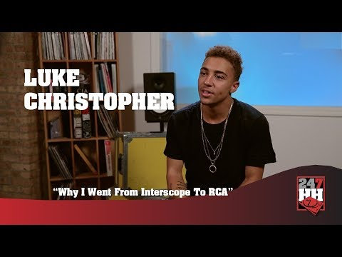 Luke Christopher - Why I Went From A Deal With Interscope To RCA (247HH Exclusive)