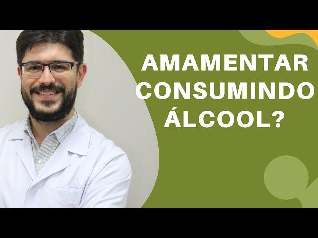 Aleitamento  - Pode Consumir Álcool Amamentando