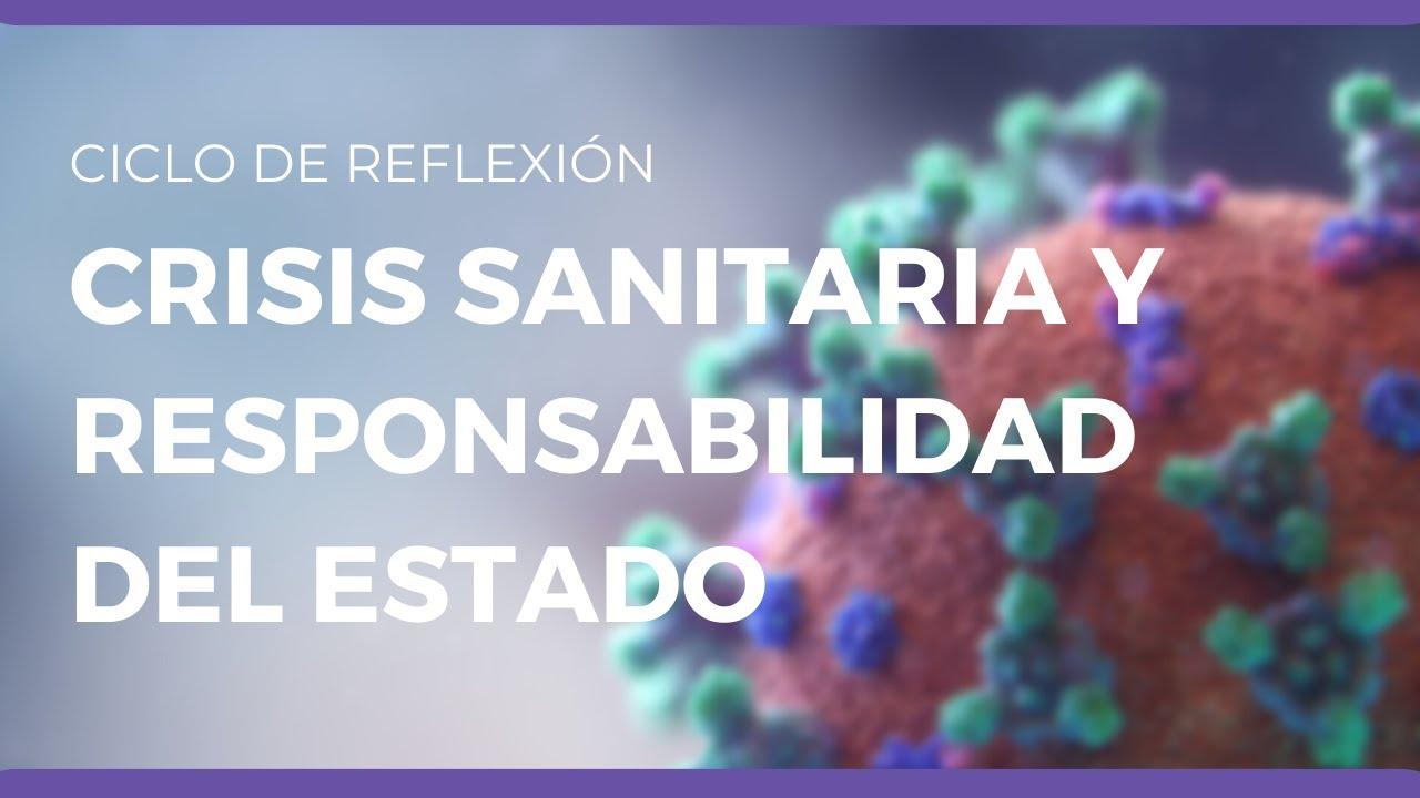 """Ciclos de Reflexión: """"Crisis sanitaria y responsabilidad del Estado"""""""