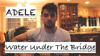 Adele - Water Under The Bridge (COVER by Alec Chambers)
