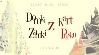 Solar - Domki z kart, zamki z piasku (feat. Wiciu, prod. Lanek) [ISKRA #11]