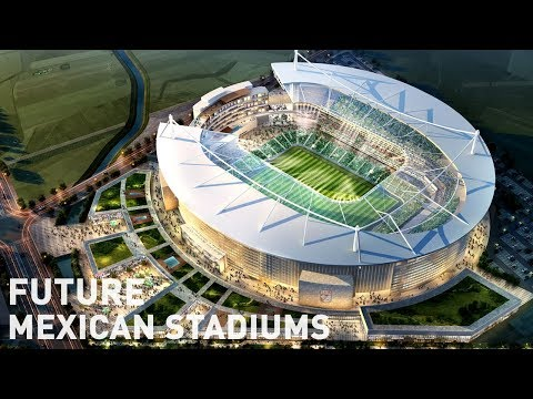 Future Mexican Stadiums