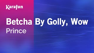 karaoke-betcha-by-golly-wow---prince