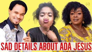 WHO IS ADA JESUS? & TRGIC DETAILS ABOUT HER LIFE SO FAR