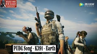 PUBG Song | K 391 - Earth 🌐 | [Night CodeX Official Video] 🌏🌎🌍