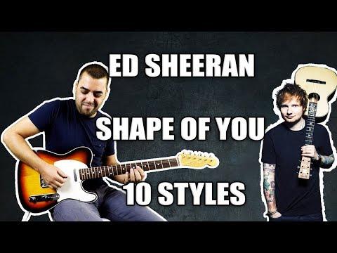 Ed Sheeran   Shape of You - Goes Ten Music Styles