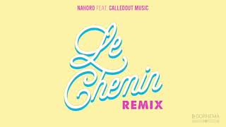 Le chemin remix Nahoro feat Calledout Music