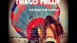 Thiago Phillip-We Run The World (Original Mix)