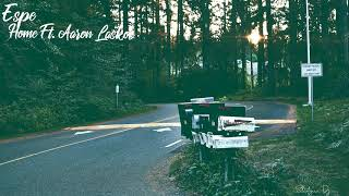 eSPe - Home Ft. Aaron Laskos (Prod. La Gas Beats)