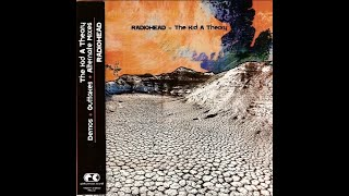 Radiohead  The Kid A Theory (Full Bootleg)