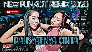 Download NEW FUNKOT REMIX - DAHSYATNYA CINTA - 2020 DAKWAN_OFFICIAL