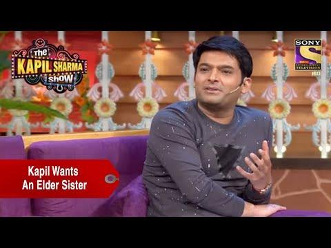 Kapil Wants An Elder Sister - The Kapil Sharma Show
