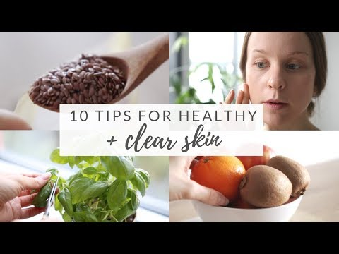 HEALTHY, CLEAR SKIN | 10 nutrition & lifestyle tips for healthy skin - YouTube