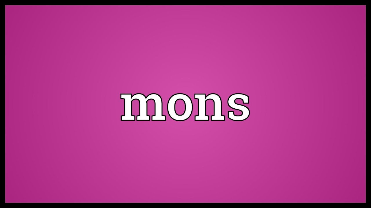 Mons Meaning - YouTube