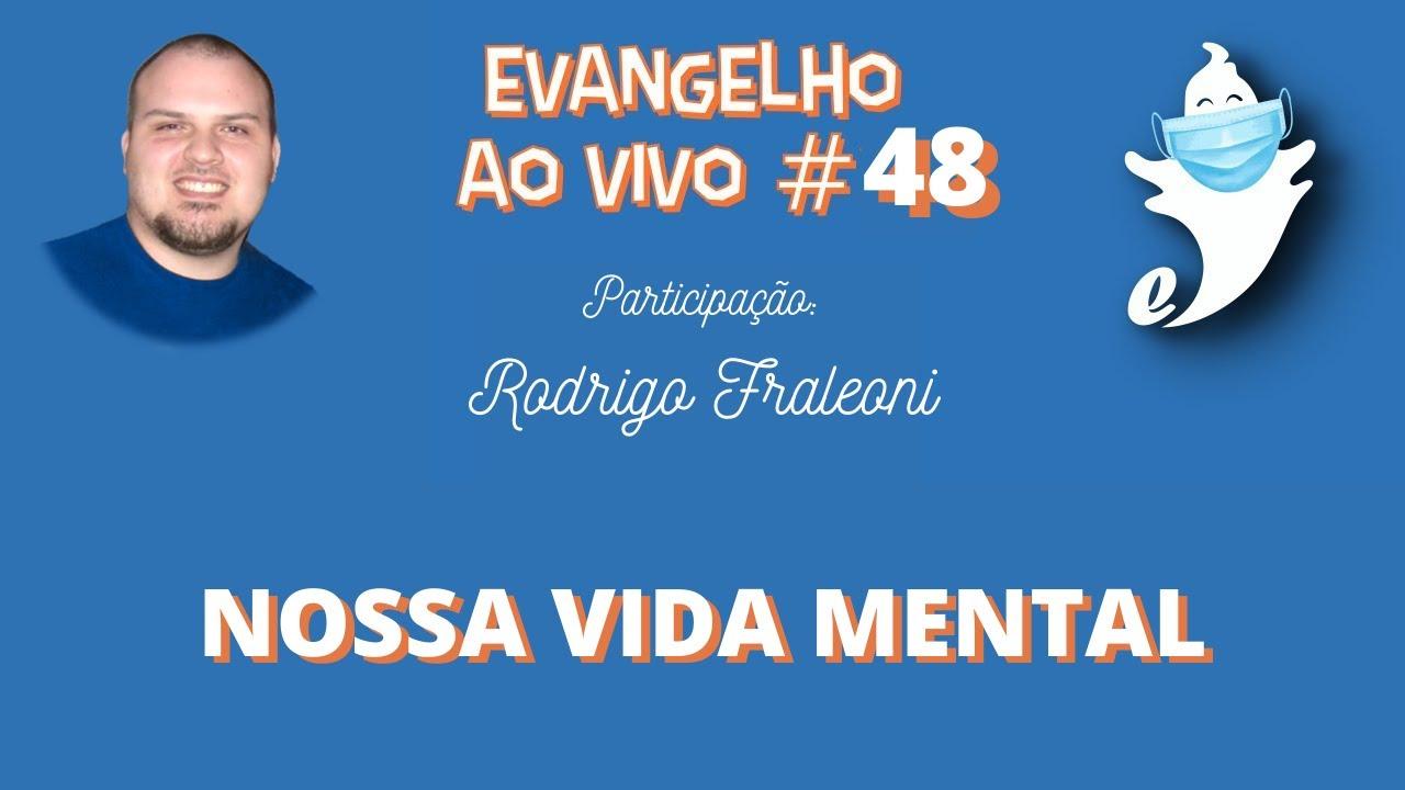 NOSSA VIDA MENTAL (PART. RODRIGO FRALEONI)   EVANGELHO AO VIVO