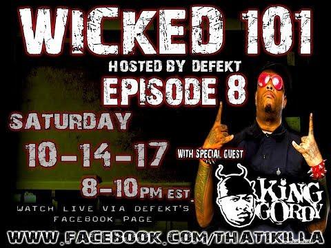 Wicked 101: Episode 8 wsg King Gordy