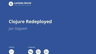 Clojure Redeployed - Jan Stępień