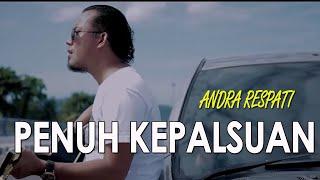 Download ANDRA RESPATI - PENUH KEPALSUAN (OFFICIAL MUSIC LYRIC) LAGU TERBARU 2021