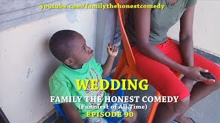 WEDDING (Family The Honest Comedy) (Episode 90)