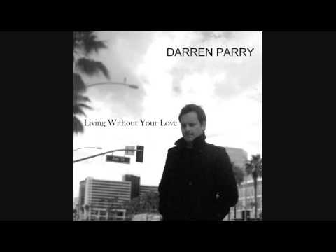 "Darren Parry - ""Living Without Your Love"""