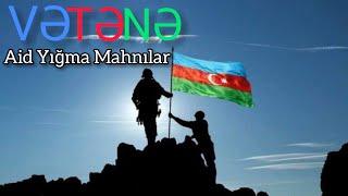 Vetene Aid En Son Yigma Mahnilar 2021 (Audio)