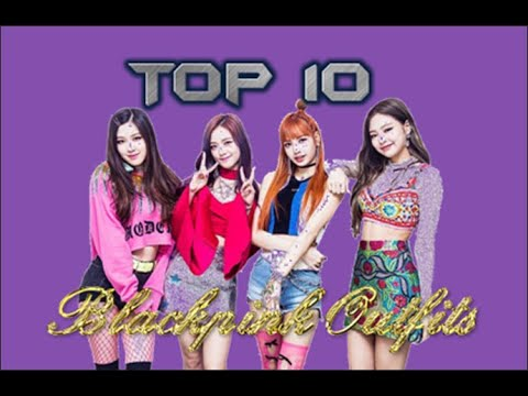 My Top 10 Blackpink Stage Outfits