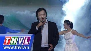 THVL | Tình ca Việt - Biển bạc đồng xanh: Thuyền và Biển - Quang Lý