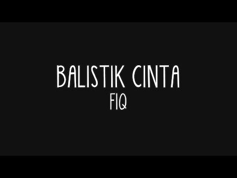 Fiq - Balistik Cinta (Lirik)