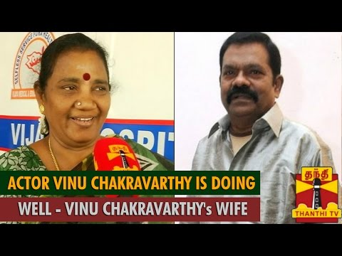 Actor Vinu Chakravarthy is Doing Well, Don't Believe in Rumours : Vinu Chakravarthy's Wife