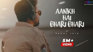 Download lagu Aankh Hai Bhari Bhari Rahul Jain MP3