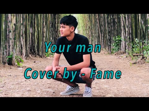 Your Man  - Cover by Fame ) with lyrics