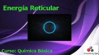 Energía Reticular // QB141
