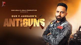 Antiguns (Gur V Jagraon) Mp3 Song Download