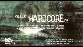 Neophyte, Paul Elstak & DJ Panic - Live @ Project: Hardcore 2003 - 12.04.2003