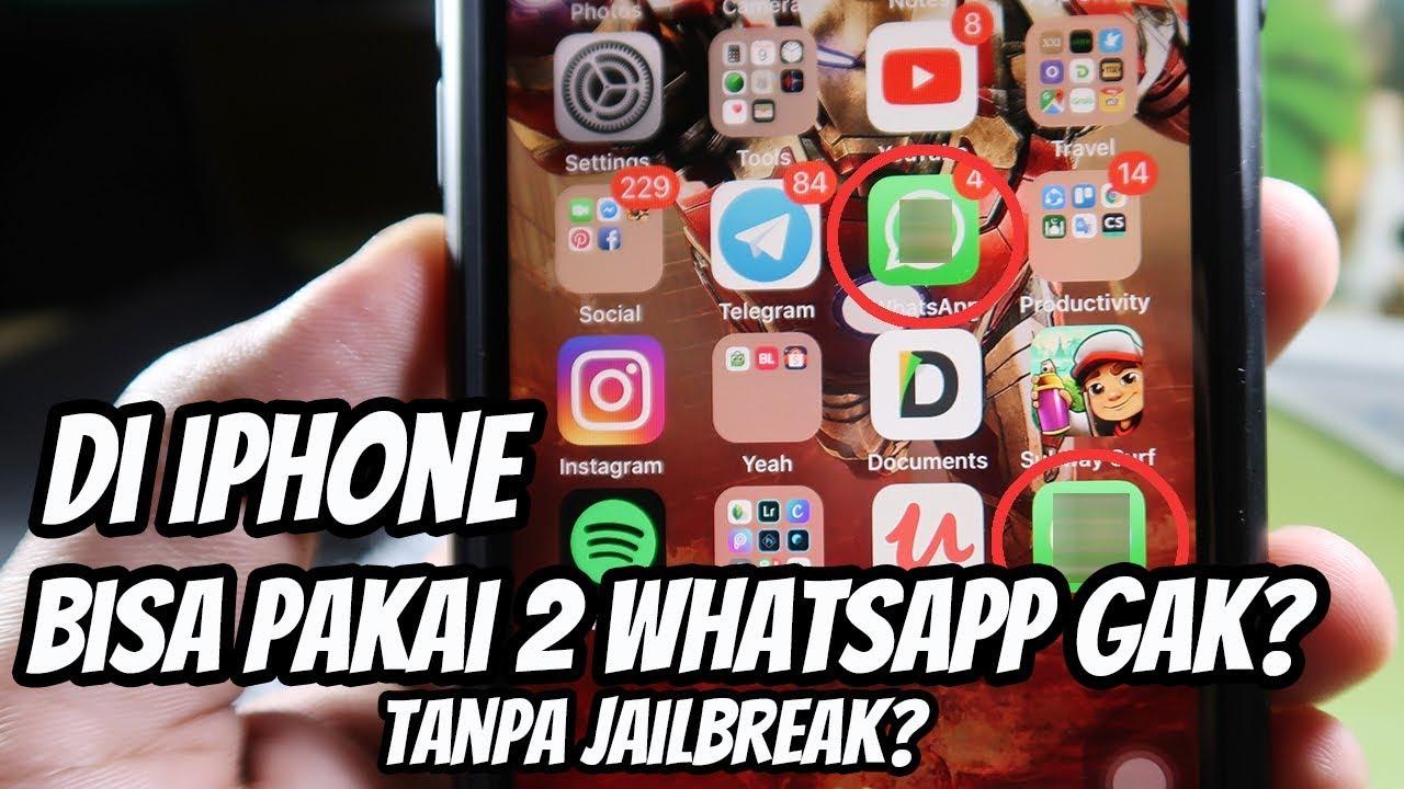 Cara Pakai 2 Whatsapp Di Iphone Tanpa Jailbreak Youtube