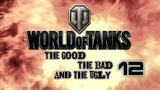 World of Tanks - The Good, The Bad and The Ugly 12