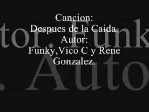 Despues de la Caida-Funky,Vico C y Gerardo Mejia (letra)_By_Jonaleoc_