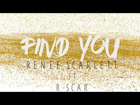 Renee Scarlett - Find You ft. R-Scar