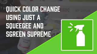 How to Quickly Change Ink Colors with Just a Squeegee and Sgreen Supreme