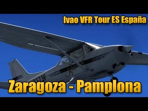 [FSX] Ivao VFR tour. Zaragoza - Pamplona (Vuelo total)