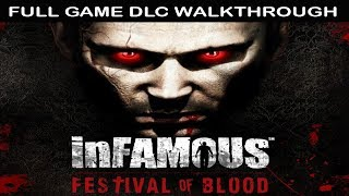 InFAMOUS Festival of Blood FULL GAME Walkthrough - No Commentary