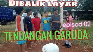 Video Tendangan garuda episode 02 #Dibaliklayar download MP3, 3GP, MP4, WEBM, AVI, FLV September 2018