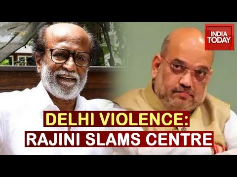 Rajinikanth Slams Centre Over Delhi Violence; Blames Intel And Home Ministry Failure