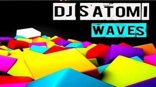 DJ Satomi - Waves (Danny R. Radio Edit)